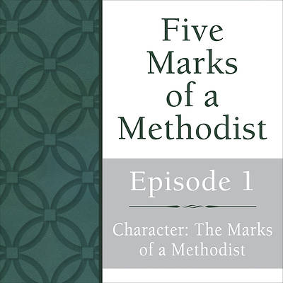 Picture of Character: The Marks of a Methodist Streaming Video Session 1