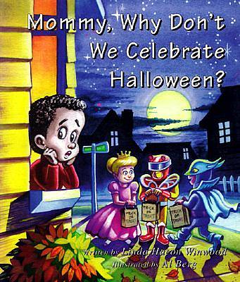 Mommy, Why Dont We Celebrate Halloween?