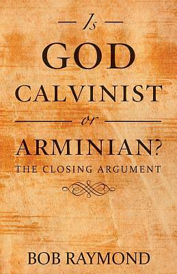 Picture of Is God Calvinist or Arminian?