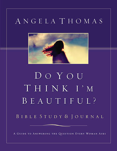 Do You Think Im Beautiful? Bible Study and Journal