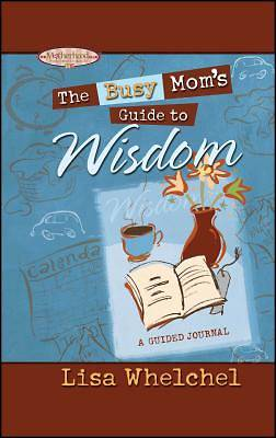 Busy Moms Guide to Wisdom