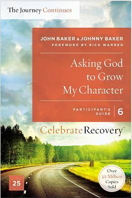 Picture of Asking God to Grow My Character: Participant's Guide 6: