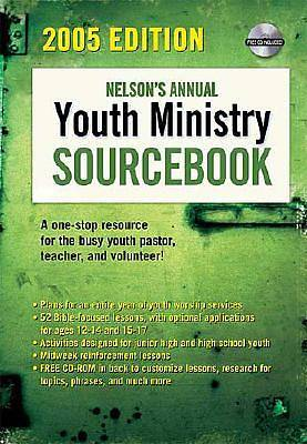 Nelsons Annual Youth Ministry Sourcebook