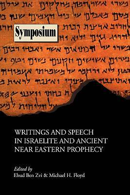 Writings and Speech in Israelite and Ancient Near Eastern Prophecy
