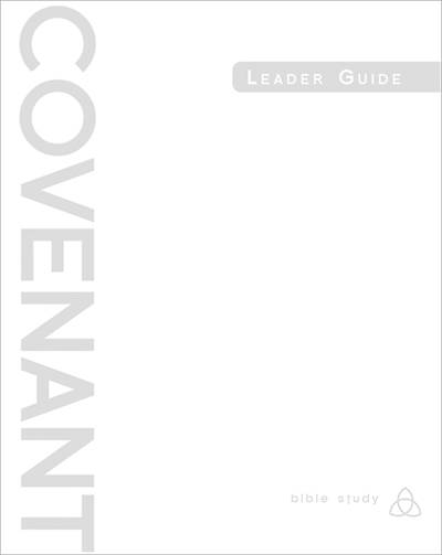 Covenant Bible Study: Leader Guide