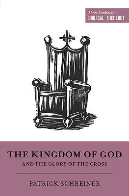 Picture of The Kingdom of God and the Glory of the Cross