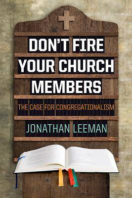 Picture of Don't Fire Your Church Members