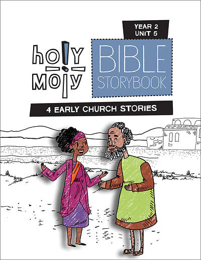 Holy Moly Grades K-2 Bible Storybook Sunday School Edition Year 2 Unit 5