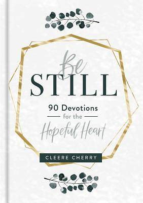 Picture of Be Still 90 Devotions for the Hopeful Heart