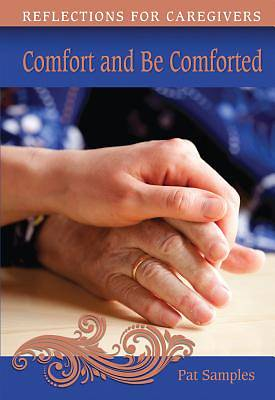 Comfort and Be Comforted