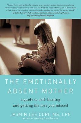 The Emotionally Absent Mother [ePub Ebook]