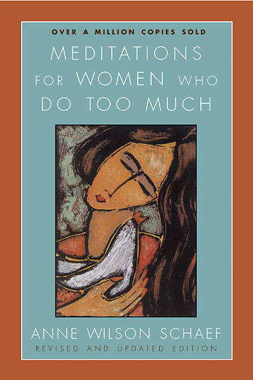 Meditations for Women Who Do Too Much - Revised Edition