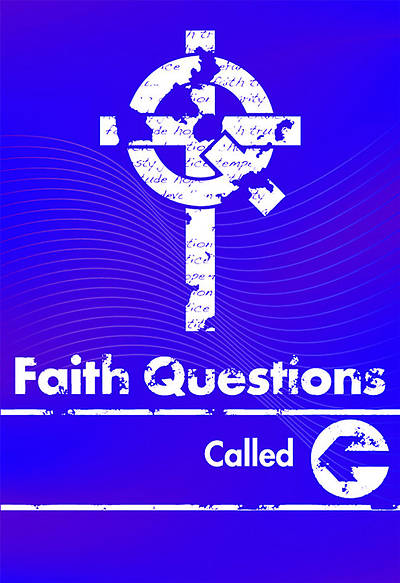 We Believe Faith Questions Called