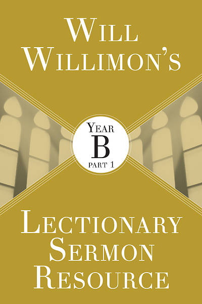 Picture of Will Willimon's Lectionary Sermon Resource: Year B Part 1 - eBook [ePub]