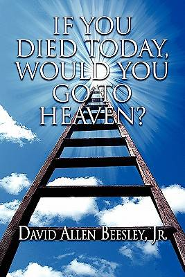 If You Died Today, Would You Go to Heaven?