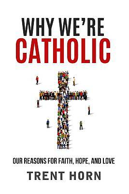 Picture of Why We're Catholic