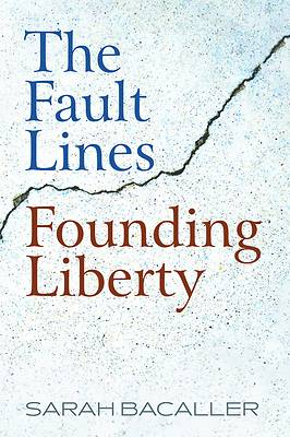 Picture of The Fault Lines Founding Liberty