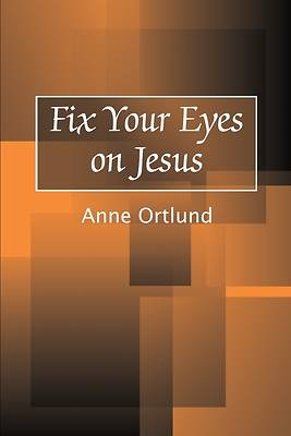 Picture of Fix Your Eyes on Jesus