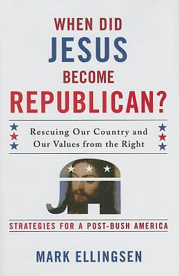 Picture of When Did Jesus Become Republican?