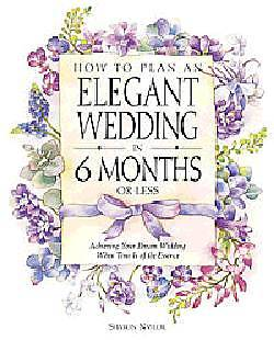 How to Plan an Elegant Wedding in 6 Months or Less