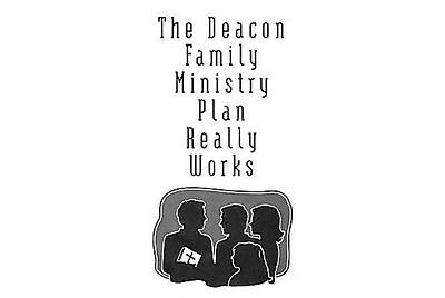 Deacon Family Ministry Plan Really Works (Booklet)