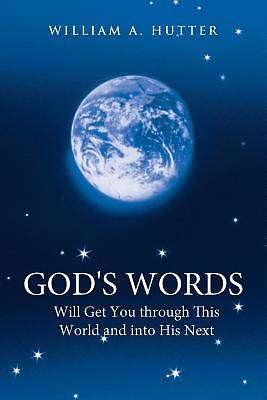 Picture of God's Words Will Get You Through This World and Into His Next