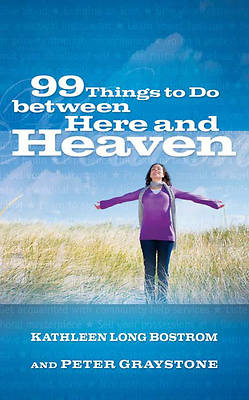 Picture of 99 Things to Do Between Here and Heaven