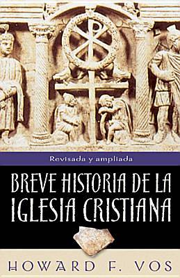 Breve Historia de La Iglesia Cristiana / An Introduction to Church History