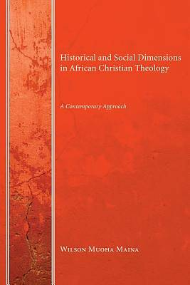 Historical and Social Dimensions in African Christian Theology