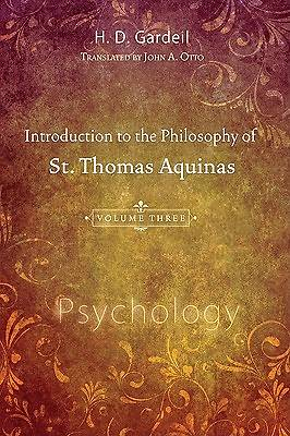 Introduction to the Philosophy of St. Thomas Aquinas, Volume 3
