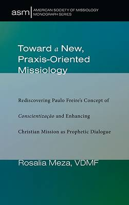 Picture of Toward a New, Praxis-Oriented Missiology