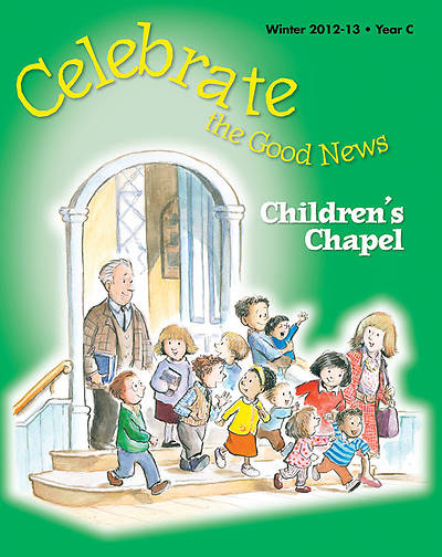 Celebrate the Good News: Childrens Chapel Winter 2012-13