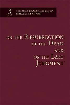 Picture of On the Resurrection of the Dead and on the Last Judgment - Theological Commonplaces