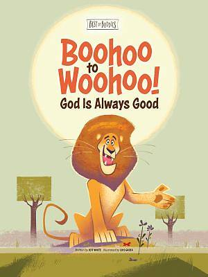 Boohoo to Woohoo! God Is Always Good