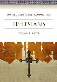Ephesians: Smyth & Helwys Bible Commentary Volume 27
