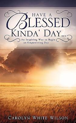 Have a Blessed Kinda Day...
