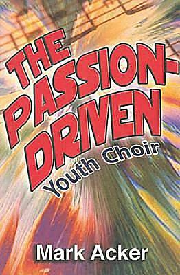 The Passion-Driven Youth Choir