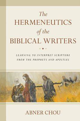 Picture of The Hermeneutics of the Biblical Writers