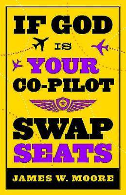 If God Is Your Co-Pilot, Swap Seats! - eBook [ePub]