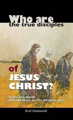 Picture of Who Are the True Disciples of Jesus Christ?