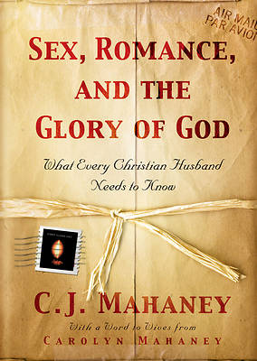 Sex Romance & the Glory of God
