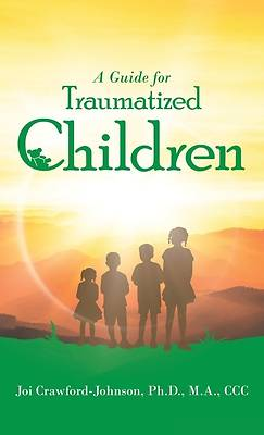 Picture of A Guide for Traumatized Children
