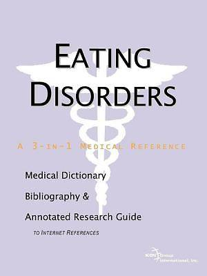 Eating Disorders - A Medical Dictionary, Bibliography, and Annotated Research Guide to Internet References [Adobe Ebook]