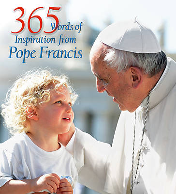 Picture of 365 Words of Inspiration from Pope Francis