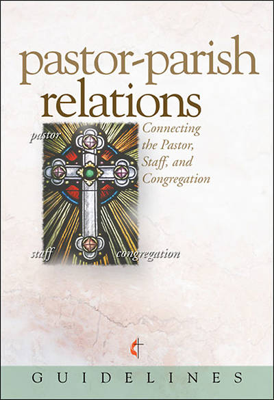 Guidelines for Leading Your Congregation 2009-2012 - Pastor-Parish Relations, Download Edition