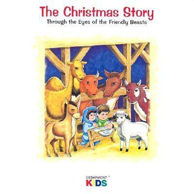 The Christmas Story; Through the Eyes of the Friendly Beasts