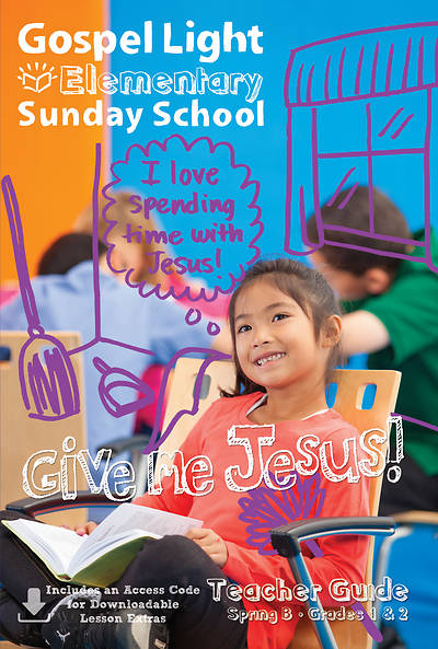 Gospel Light Elementary Grades 1 & 2  Teacher Guide Spring 2017
