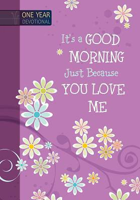 Its a Good Morning Just Because You Love Me [ePub Ebook]