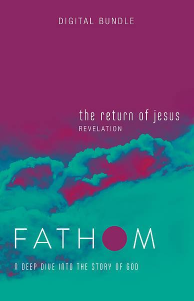 Picture of Fathom Bible Studies: The Return of Jesus Digital Bundle