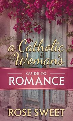 Picture of A Catholic Woman's Guide to Romance